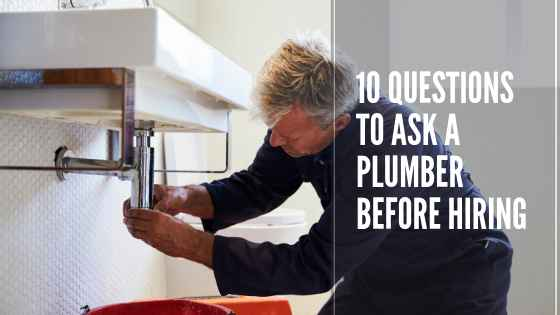 10 Questions to Ask a Plumber Before Hiring