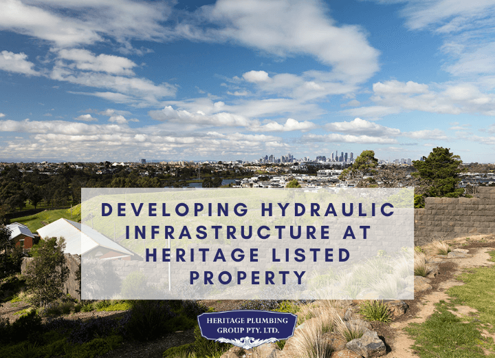 Developing Hydraulic Infrastructure at Heritage Listed Property