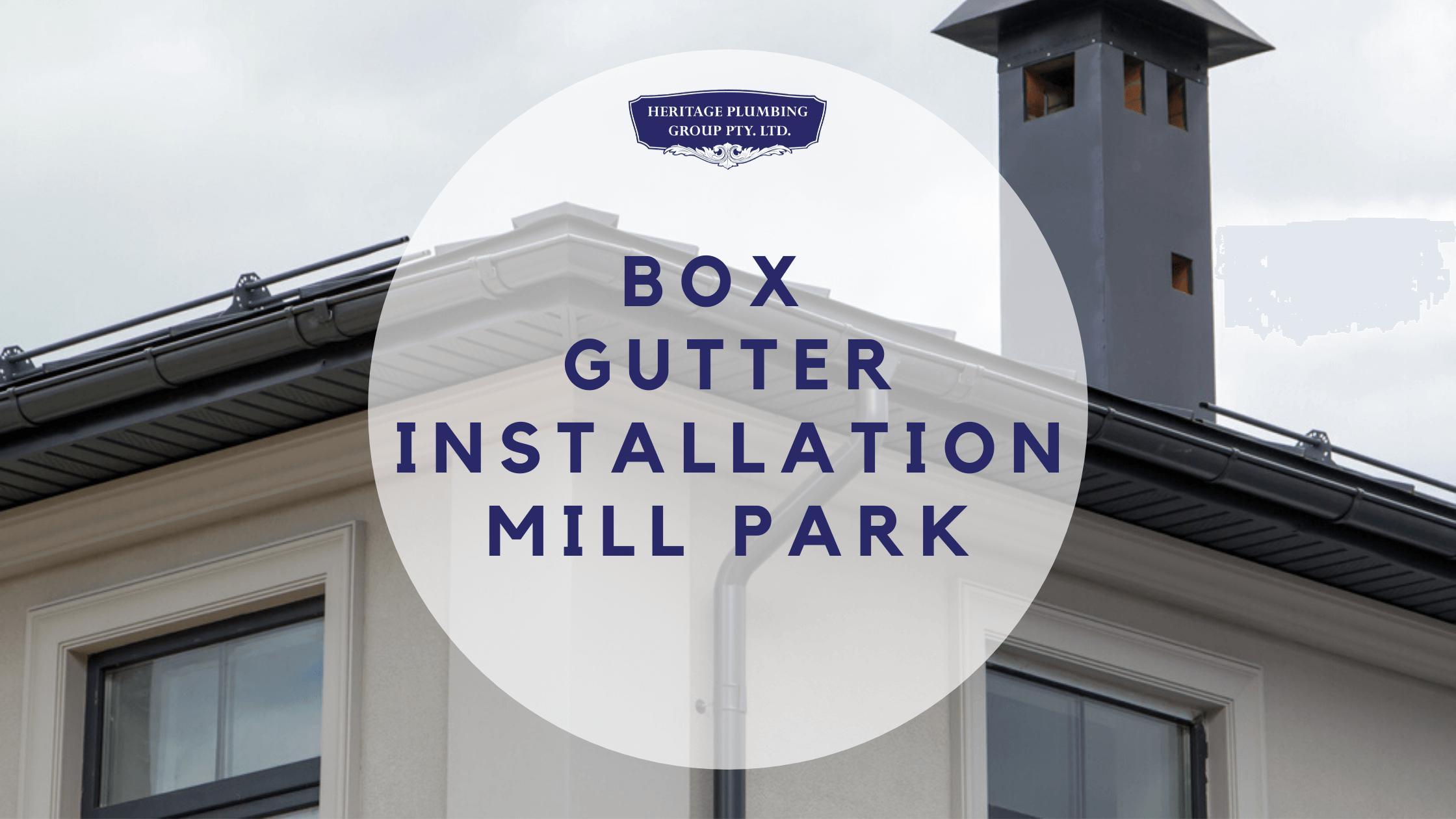 Box Gutter Installation Mill Park