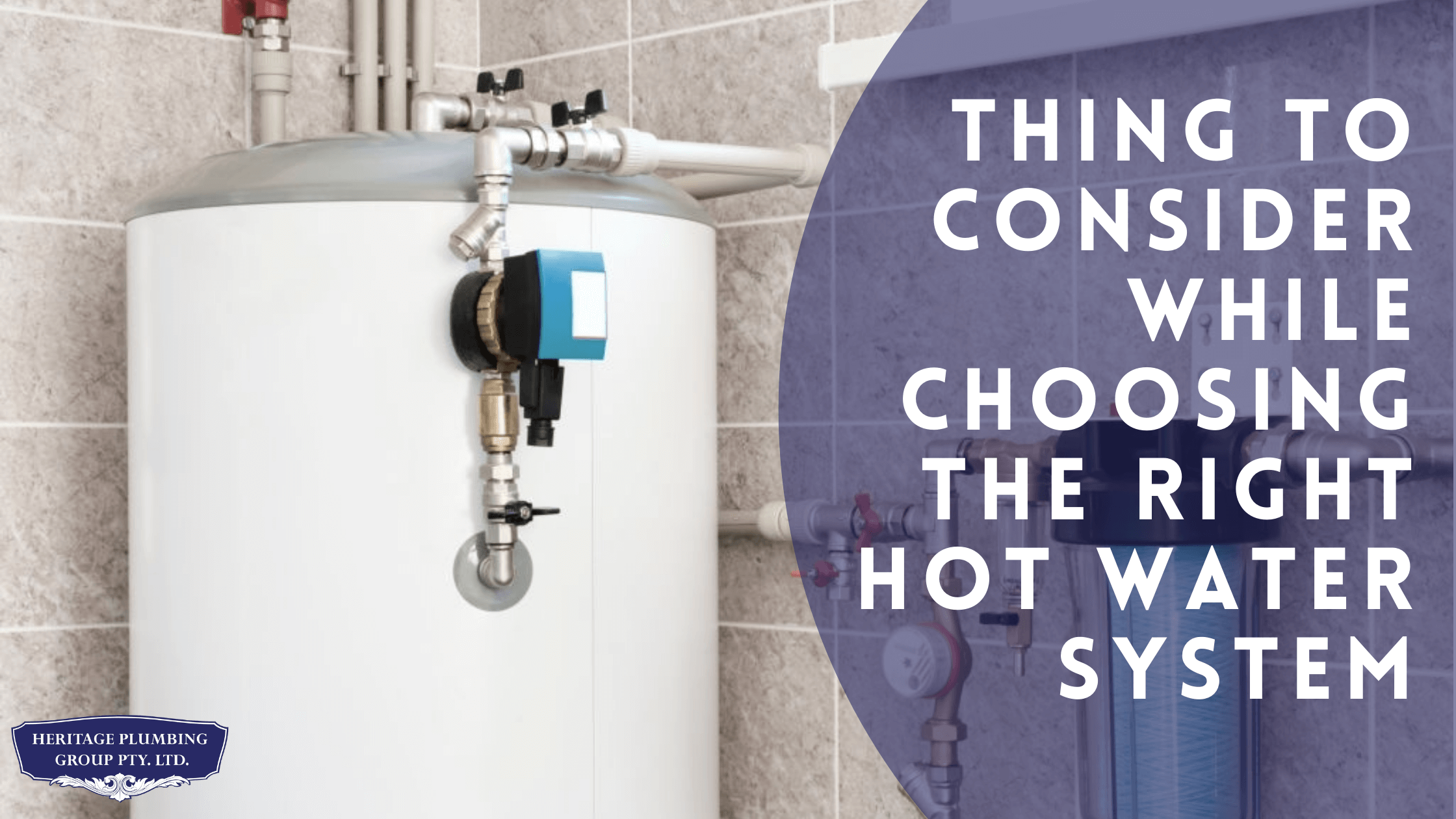 Thing to Consider While Choosing the Right Hot Water System