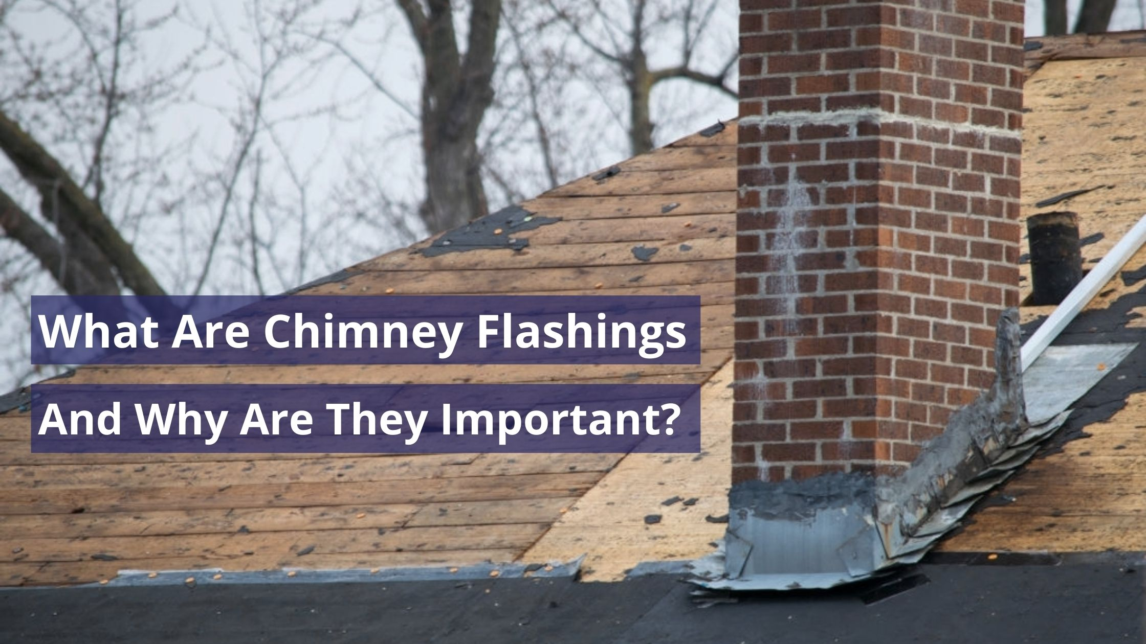 What Are Chimney Flashings